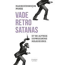Vade retro satanas et 99 autres expresssions religieuses (French Edition)