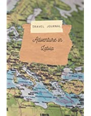 Travel Journal Adventure in Latvia: 110 Lined Diary Notebook for Exlorer and Travelers in Europe | Travel Diary for Your Adventure Vacation Trip