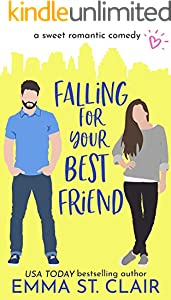 Falling for Your Best Friend: a Sweet Romantic Comedy (Love Clichés Sweet RomCom Book 5)