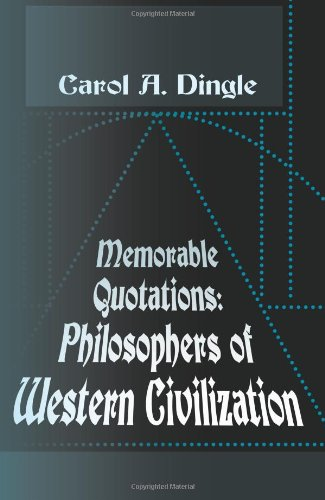 Memorable Quotations: Philosophers of Western Civilization