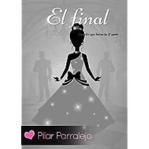 El final (Deseaba que fueras tu nº 3) (Spanish Edition)
