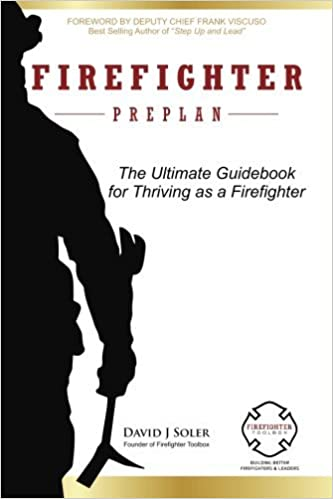 Firefighter preplan: the ultimate guidebook for thriving as a firefighter.