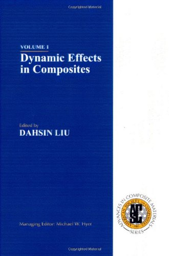 Dynamic Effects in Composite Materials: American Society for Composites Series on Advances in Composite Materials, Vol 1