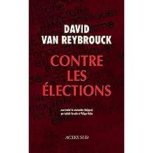 Contre les élections (French Edition)