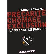 PRÉCARITÉ, CHÔMAGE, EXCLUSION : LA FRANCE EN PANNE