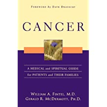 Cancer: A Medical and Spiritual Guide for Patients and Their Families