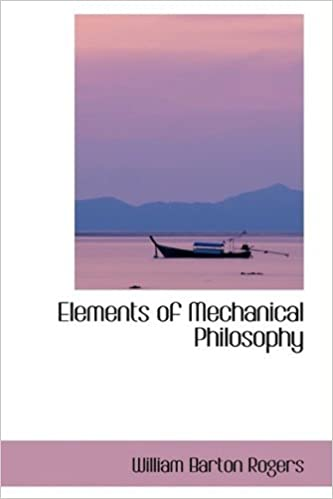 Book Elements of Mechanical Philosophy by William Barton Rogers (2009-02-11)