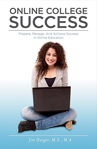 Online College Success  Prepare  Manage  And Achieve Success In Online Education
