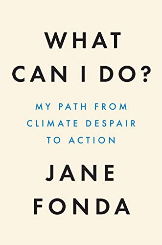 Book Cover: What Can I Do?: My Path from Climate Despair to Action