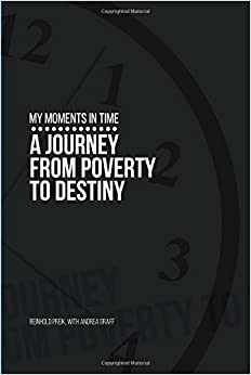 My Moments in Time: A Journey from Poverty to Destiny by Rein Preik (2016-02-05)