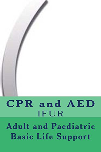 Adult and Paediatric Basic Life Support: Basic survival guide (Emergencies Book 2)