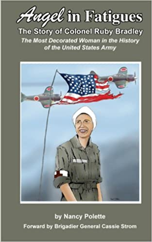 Book Angel in Fatigues: The Story of Colonel Ruby G. Bradley - The most decorated woman in the history of the US Army