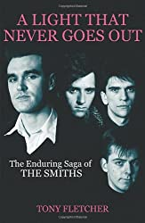 A Light That Never Goes Out: The Enduring Saga of the Smiths [Hardcover]