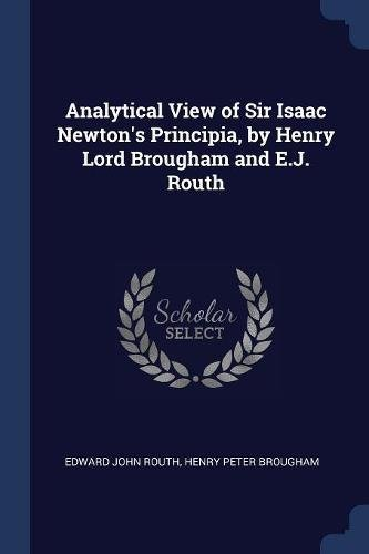 Analytical View of Sir Isaac Newton's Principia, by Henry Lord Brougham and E.J. Routh