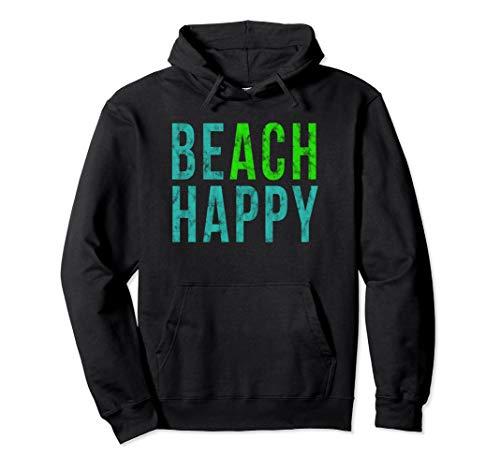 Beach Happy Be Happy Vacation Hoodie ()