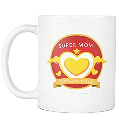 6a4a182bfb Mother s Day Coffee Mug For Mom - Super Mom - Happy Mother s Day - 11 Oz