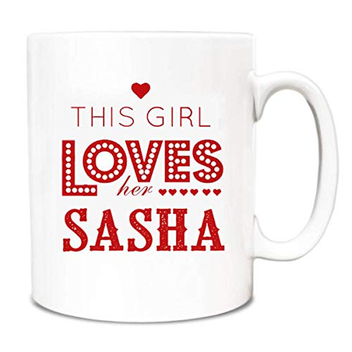Gifts For Her Mugs This Girl Loves Her Sasha - Gift Ideas For Women Coffe Mugs, Mother's Day Gift Ideas For Wife - Fun Name Mug Funny, Gifts Coffee Mug ()