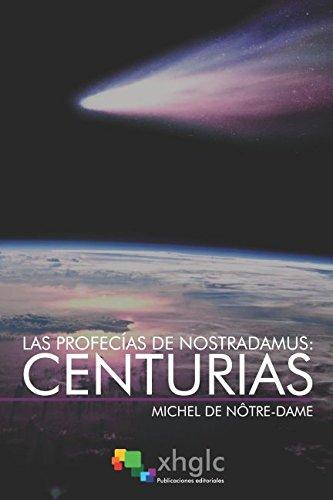 Las Profecias de Nostradamus: Centurias: Incluye testamento y cartas a Cesar y Enrique II (Spanish Edition) [de Notre-Dame, Michel] (Tapa Blanda)
