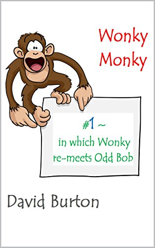 Wonky Monky: #1 in which he re-meets Odd Bob