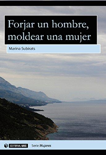 Forjar un hombre, moldear una mujer (Aresta - Dones) (Spanish Edition)