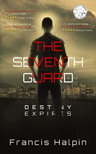 The Seventh Guard: Destiny Expires by Francis Halpin ebook deal