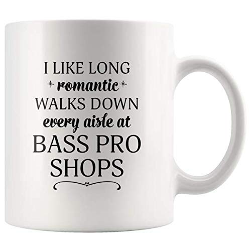 I Like Long Romantic Walks Down Every Aisle At Bass Pro Shops Funny Coffee Mugs for Women & Men - for Boaters, Outdoorsman, Fishermen, Hunters - 11 oz Printed Both - Every Bass