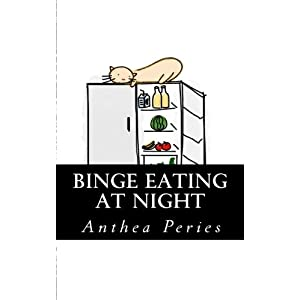 Binge Eating at Night: How to Overcome Night Eating Syndrome (Eating Disorders) (Volume 6)