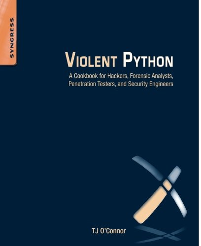 Book cover of Violent Python: A Cookbook for Hackers, Forensic Analysts, Penetration Testers and Security Engineers by TJ O'Connor
