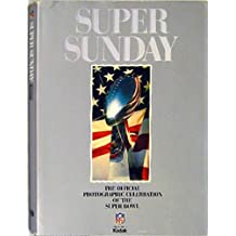 Super Sunday: The Official Photographic Celebration of the Super Bowl