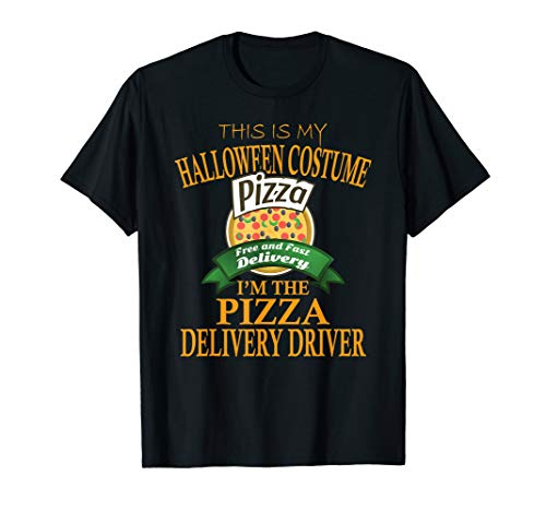 Pizza Delivery Driver Halloween Costume T-shirt My Costume]()