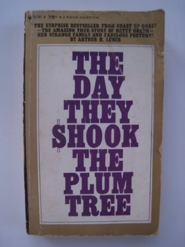 The Day They Shook The Plum Tree by Arthur H. Lewis