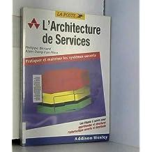 architecture de services: prati. et maitriser syst. ouverts