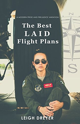 The Best Laid Flight Plans: A Modern Pride and Prejudice Variation (Pride in Flight Series)