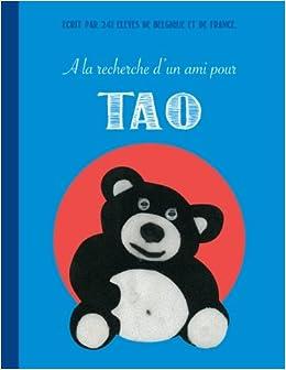 A La Recherche D Un Ami Pour Tao French Edition Eleves De