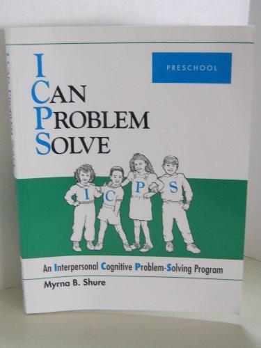 I Can Problem Solve: An Interpersonal Cognitive Problem-Solving Program Preschool by Myrna B. Shure (1992-08-30)