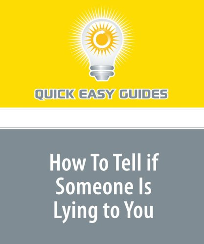 Tell signs to is you someone if lying to How to