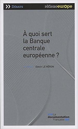 A quoi sert la Banque centrale européenne? (2nd Edition) - Edwin le Héron sur Bookys