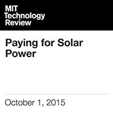 Paying for Solar Power Other by David Rotman Narrated by Todd Mundt
