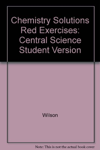 Solutions to the Red Exercises for Chemistry: Central Science Student Version
