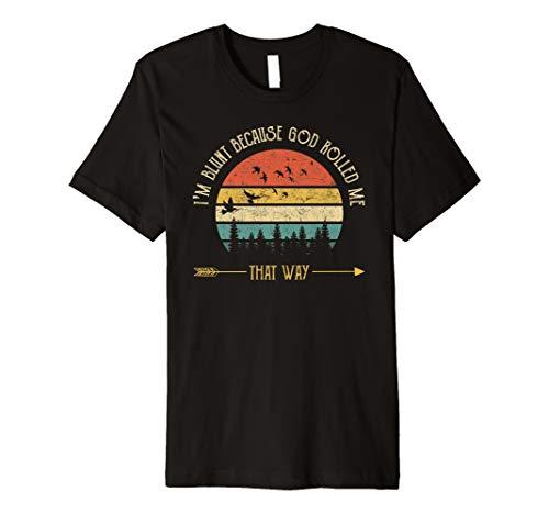 I'm Blunt Because God Rolled Me That Way Sunflower Tshirt Premium T-Shirt ()