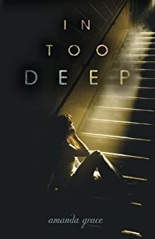 In Too Deep (Junior Library Guild Selection) by [Grace, Amanda]