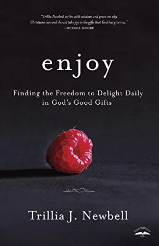 Enjoy: Finding the Freedom to Delight Daily in God's Good (Delight Gift)