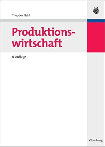 Produktionswirtschaft: Allgemeine Betriebswirtschaftslehre mit dem Schwerpunkt Produktionswirtschaft an der Uni versität Rostock (Lehr- und Handbücher der Betriebswirtschaftslehre)