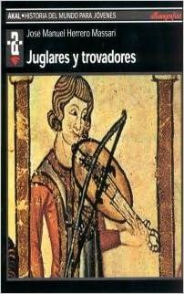 Juglares Y Trovadores por José Manuel Herrero Gratis