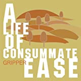 Life of Consumate Ease