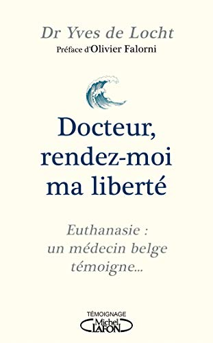 Docteur, rendez-moi ma liberté (French Edition)