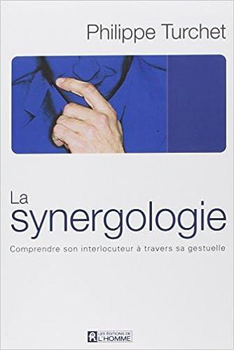 Livres gratuits en ligne La Synergologie : Comprendre son interlocuteur à travers sa gestuelle epub, pdf