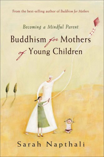 1741754658 - Sarah Napthali: Buddhism for Mothers of Young Children: Becoming a Mindful Parent - Book