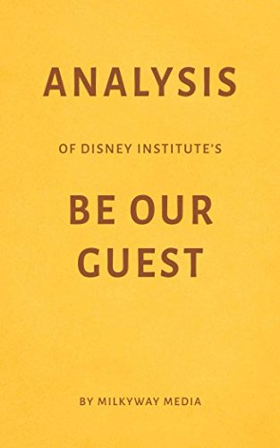 Business Disney (Analysis of Disney Institute's Be Our Guest by Milkyway Media)