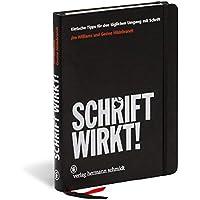 SCHRIFT WIRKT! Einfache Tipps für den täglichen Umgang mit Schrift